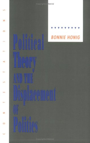 Political Theory and the Displacement of Politics 9780801480720