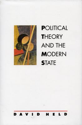 Political Theory and the Modern State: Essays on State, Power, and Democracy 9780804717489