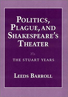 Politics, Plague, and Shakespeare's Theater 9780801424793