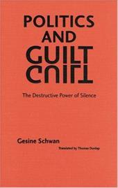 Politics and Guilt: The Destructive Power of Silence 3254581