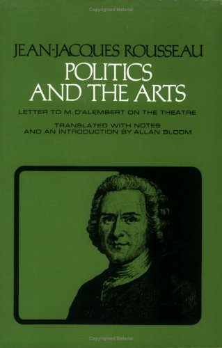 Politics and the Arts: Letter to M. D'Alembert on the Theatre 9780801490712