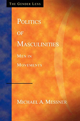 Politics of Masculinities: Men in Movements 9780803955776