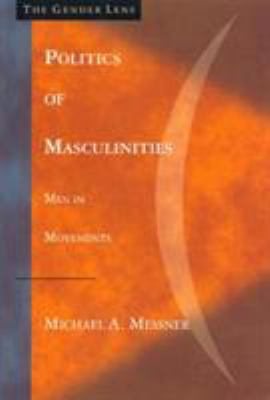 Politics of Masculinities: Men in Movements 9780803955769