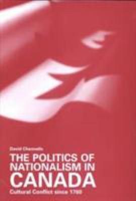 Politics of Nationalism in Canada 9780802042248