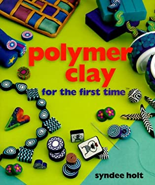 Polymer Clay for the First Time 9780806968278