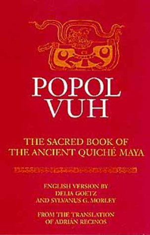 Popol Vuh: The Sacred Book of the Ancient Quiche Maya 9780806122663