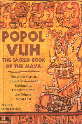 Popol Vuh: The Sacred Book of the Maya; The Great Classic of Central American Spirituality, Translated from the Original Maya Tex 9780806138398