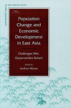 Population Change and Economic Development in East Asia: Challenges Met, Opportunities Seized 9780804743228