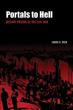 Portals to Hell: Military Prisons of the Civil War 9780803293427