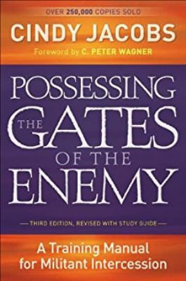 Possessing the Gates of the Enemy: A Training Manual for Militant Intercession 9780800794637