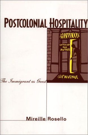 Postcolonial Hospitality: The Immigrant as Guest 9780804742672