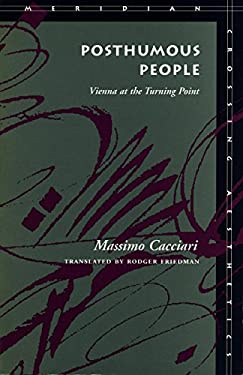 Posthumous People: Vienna at the Turning Point 9780804727099