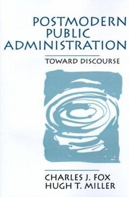 Postmodern Public Administration: Toward Discourse 9780803958029