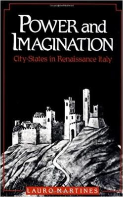 Power and Imagination: City-States in Renaissance Italy 9780801836435