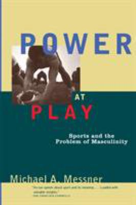 Power at Play: Sports and the Problem of Masculinity 9780807041055