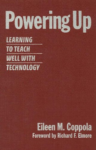Powering Up: Learning to Teach Well with Technology 9780807744994