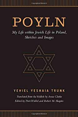 Poyln: My Life Within Jewish Life in Poland, Sketches and Images 9780802093301
