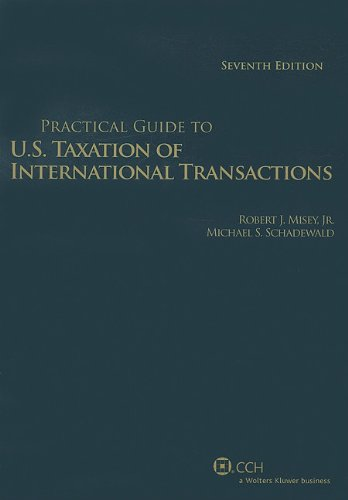 Practical Guide U.S. Taxation of International Transactions 9780808021704