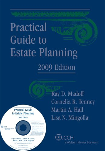 Practical Guide to Estate Planning with CDROM Ray D. Madoff, Cornelia R. Tenney and Martin A. Hall