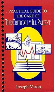 Practical Guide to the Care of the Critically Ill Patient: Practical Guide Series 9780801681066