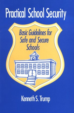 Practical School Security: Basic Guidelines for Safe and Secure Schools 9780803963542