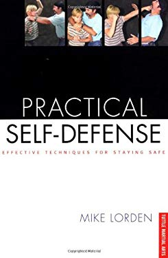 Practical Self-Defense: Effective Techniques for Staying Safe 9780804834469