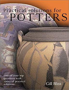 Practical Solutions for Potters: 100s of Your Top Questions with 1000s of Practical Solutions 9780806967417