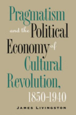 Pragmatism and the Political Economy of Cultural Evolution 9780807846643