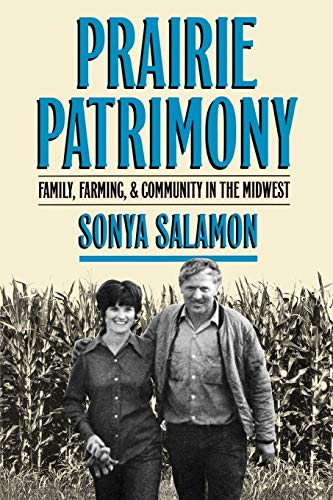 Prairie Patrimony: Family, Farming, and Community in the Midwest 9780807845530