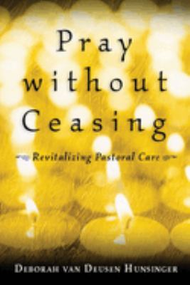Pray Without Ceasing: Revitalizing Pastoral Care 9780802847591