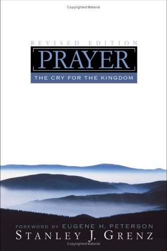 Prayer: The Cry for the Kingdom 9780802828477
