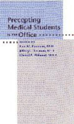 Precepting Medical Students in the Office 9780801863660