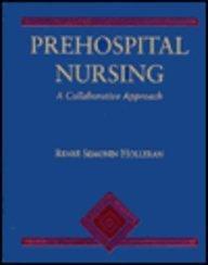 Prehospital Nursing : A Collaborative Approach