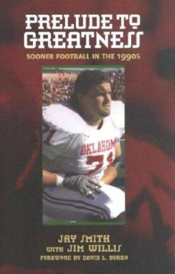 Prelude to Greatness: Sooner Football in the 1990's 9780806135205