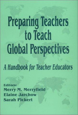 Preparing Teachers to Teach Global Perspectives: A Handbook for Teacher Educators 9780803965195
