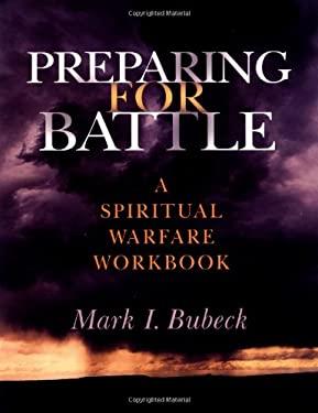 Preparing for Battle: A Spiritual Warfare Workbook 9780802490827