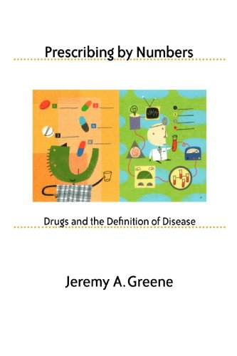 Prescribing by Numbers: Drugs and the Definition of Disease 9780801891007