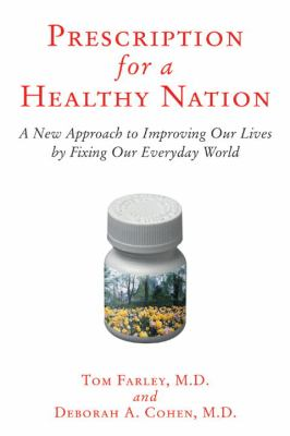 Prescription for a Healthy Nation: A New Approach to Improving Our Lives by Fixing Our Everyday World 9780807021170