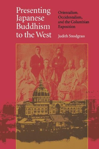 Presenting Japanese Buddhism to the West: Orientalism, Occidentalism, and the Columbian Exposition 9780807854587