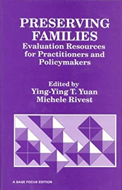 Preserving Families: Evaluation Resources for Practitioners and Policymakers 9780803936850