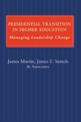 Presidential Transition in Higher Education: Managing Leadership Change 9780801883774