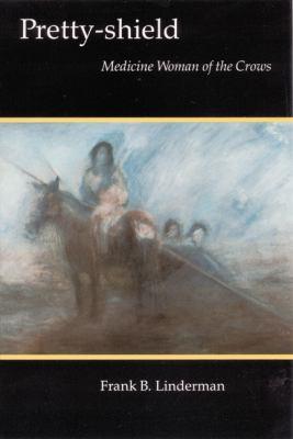 Pretty-Shield: Medicine Woman of the Crows 9780803257917