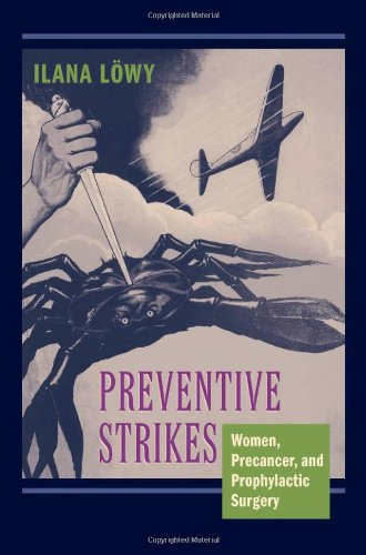 Preventive Strikes: Women, Precancer, and Prophylactic Surgery 9780801893643