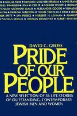 Pride of Our People: A New Selection of 36 Life Stories of Outstanding, Contemporary Jewish Men and Women 9780802726483