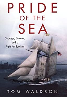 Pride of the Sea: Courage, Disaster, and a Fight for Survival 9780806524924