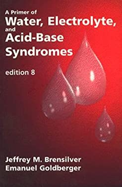 Primer of Water, Electrolyte, and Acid-Base Syndromes 9780803600546