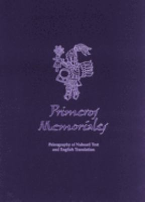 Primeros Memoriales: Paleography of Nahuatl Text and English Translation - 2nd Edition