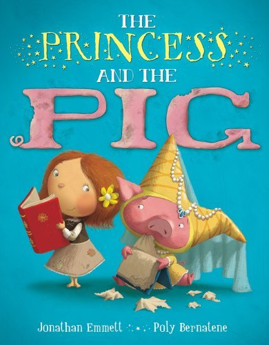 The Princess and the Pig 9780802723345