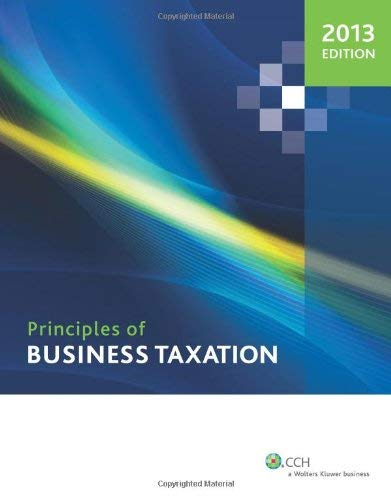 Principles of Business Taxation (2013) 9780808029717
