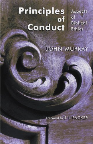 Principles of Conduct: Aspects of Biblical Ethics 9780802811448